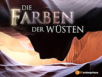 Watch free new action movies Die Farben der Wüsten: Das rote Colorado Plateau Germany  [QuadHD] [1280x720p] [hd720p] by Petra Haffter