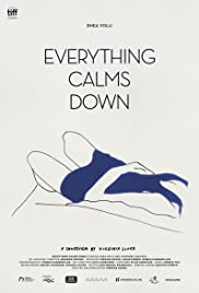 Everything Calms Down Poster