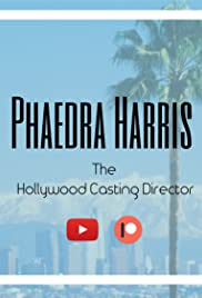 Phaedra Harris: The Hollywood Casting Director Poster