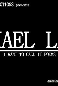 Primary photo for Michael Lally: I Want to Call It Poems
