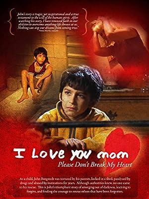 I Love You Mom, Please Don't Break My Heart ( I Love You Mom, Please Don't Break My Heart )