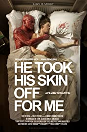 He Took His Skin Off for Me (2014)