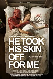 He Took His Skin Off for Me (2014) Poster - Movie Forum, Cast, Reviews