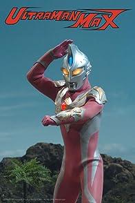 Ultraman Maxอุลตร้าแมน แม็กซ์