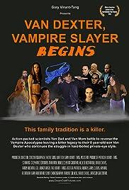 Van Dexter, Vampire Slayer Begins Poster