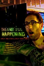 This Is Not Happening (2015) Poster - TV Show Forum, Cast, Reviews