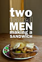 Two Naked Men Making a Sandwich