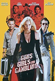 Guns, Girls and Gambling (2012) 720p