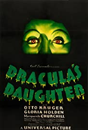 Dracula's Daughter (1936) Poster - Movie Forum, Cast, Reviews