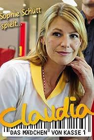 Sophie Schütt in Claudia - Das Mädchen von Kasse 1 (2009)