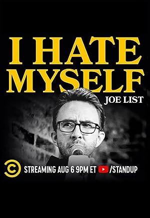 Joe List: I Hate Myself