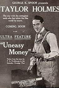 Taylor Holmes in Uneasy Money (1918)