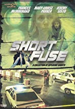 Short Fuse: A Collection of Explosive Shorts