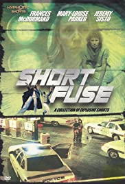 Short Fuse: A Collection of Explosive Shorts Poster