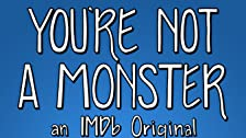 You're Not A Monster Full Series