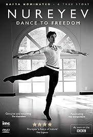 Rudolf Nureyev: Dance to Freedom Poster