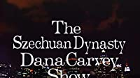 The Szechuan Dynasty Dana Carvey Show