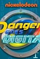Danger Goes Digital