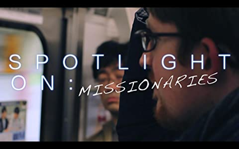 Movie downloads for the ipod Spotlight On: Missionaries by none [hd720p]