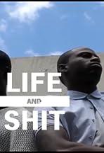 Life and Shit