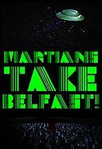 Martians Take Belfast!