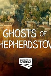 Ghosts of Shepherdstown Poster - TV Show Forum, Cast, Reviews
