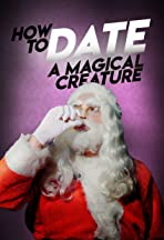 How To Date A Magical Creature