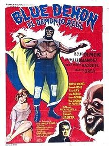 Watch full movies hd online Blue Demon: El Demonio Azul by Chano Urueta [480x800]
