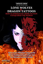 Lone Wolves & Dragon Tattoos: How Scandinavian Crime Fiction Conquered the World Poster