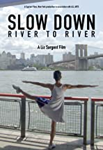 Slow Down: River to River
