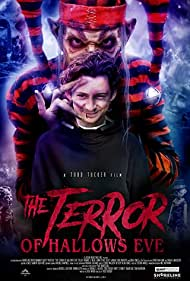 The Terror of Hallow's Eve (2018) Poster - Movie Forum, Cast, Reviews