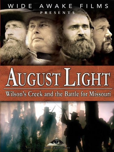 August Light: Wilsons Creek and the Battle for Missouri