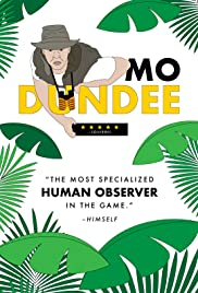Mo Dundee Observes the Mating Rituals of Humans Poster