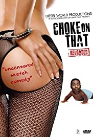 Choke on That Reloaded Poster