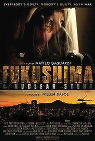 Fukushima: A Nuclear Story (2015)