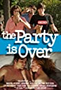 The Party Is Over (2015) Poster