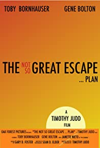 Primary photo for The Not So Great Escape ... Plan