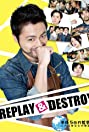 Replay & Destroy (2015) Poster