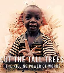 Cut the Tall Trees: The Killing Power of Words (2014 Video)