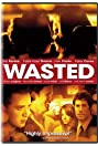 Wasted (2006) Poster