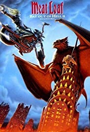 Meat Loaf: Bat Out of Hell II - Picture Show (1994) Poster - Movie Forum, Cast, Reviews