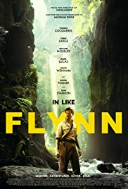 In Like Flynn (2018) Poster - Movie Forum, Cast, Reviews