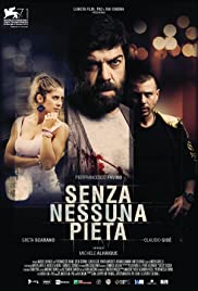 Senza nessuna pietà(2014) Poster - Movie Forum, Cast, Reviews