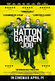 The Hatton Garden Job (2017) Poster - Movie Forum, Cast, Reviews