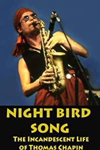 Downloadable movie websites for free Night Bird Song: the Incandescent Life of Thomas Chapin - 90 by none [Mpeg]