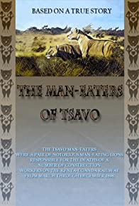 Primary photo for The Man-Eaters of Tsavo