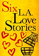 Six LA Love Stories