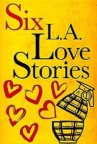 Primary photo for Six LA Love Stories