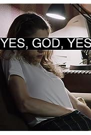 Watch Yes, God, Yes 2017 Movie | Yes, God, Yes Movie | Watch Full Yes, God, Yes Movie