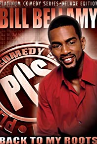 Primary photo for Bill Bellamy: Back to My Roots